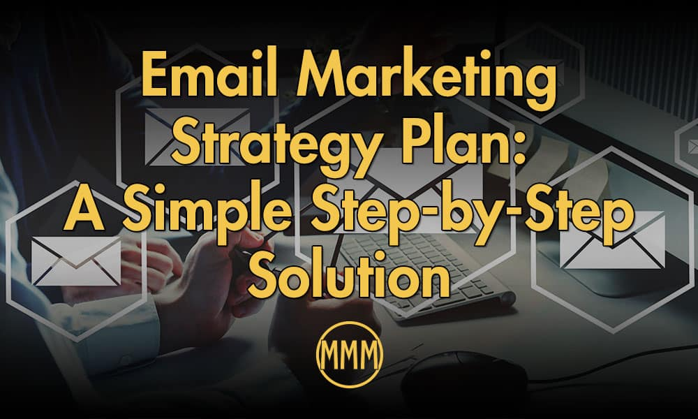 Email Marketing Strategy Plan: A Simple Step-by-Step Solution