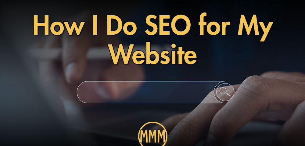 How I Do SEO for My Website