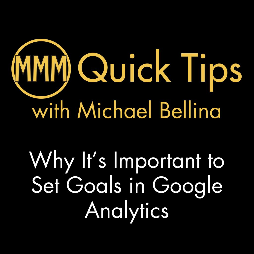 Why It's Important to Set Goals in Google Analytics