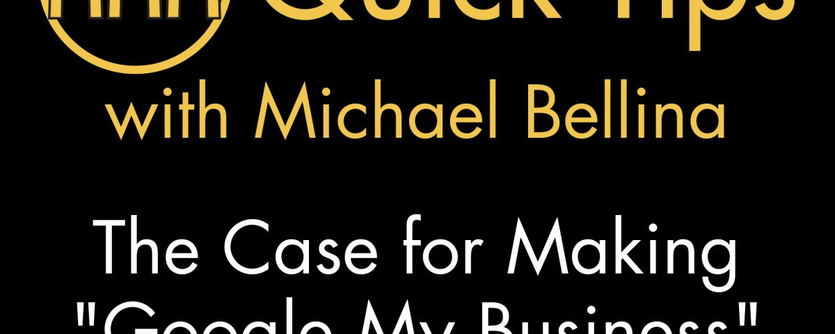 """The Case for Making """"Google My Business"""" Your One-Stop Shop for Customers"""